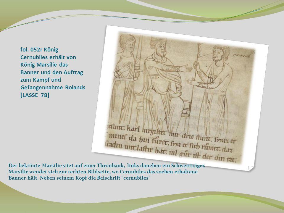 fol. 052r König Cernubiles erhält von König Marsilie das Banner und den Auftrag zum Kampf und Gefangennahme Rolands [LASSE 78]
